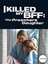 I KILLED MY BFF: THE PREACHER'S DAUGHTER