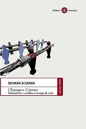 LEuropa e il lavoro: Solidarietà e conflitto in tempi di crisi (Libri del tempo Vol. 468)