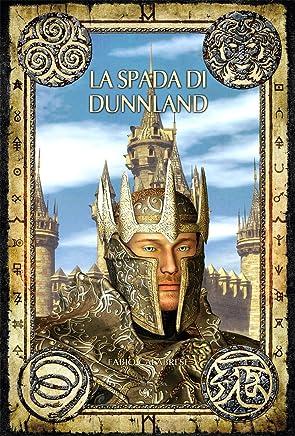 La spada di Dunnland (Collana Long Stories Fantasy)