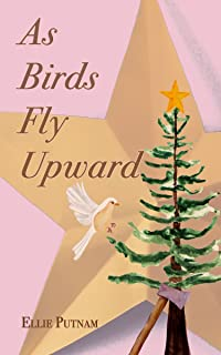 As Birds Fly Upward: A Novel