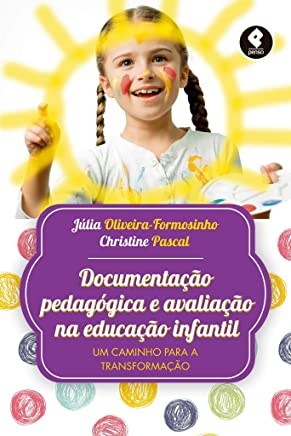 Documentação Pedagógica e Avaliação na Educação Infantil: Um Caminho para a Transformação