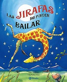 Las jirafas no pueden bailar (Castellano - A PARTIR DE 6 AÑ