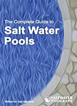 The Complete Guide to Salt Water Pools (English Edition)