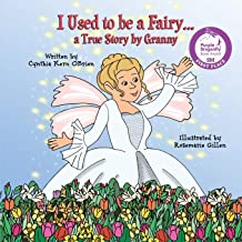 I Used to be a Fairy...: a True Story by Granny