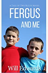 Fergus and Me: A Tale of Two Bezzie Mates Kindle Edition