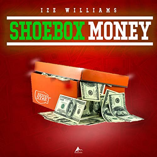 Shoebox Full Of Money.Shoebox Money Explicit By Izewilliams On Amazon Music