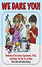 We Dare You!: Hundreds of Science Bets, Challenges, and Experiments You Can Do at Home (English Edition)