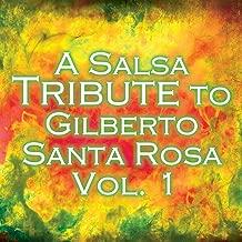 A Salsa Tribute To Gilberto Santa Rosa Vol. 1