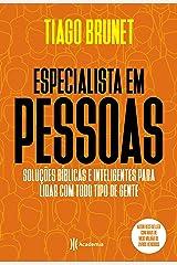 Especialista em pessoas: Soluções bíblicas e inteligentes para lidar com todo tipo de gente. eBook Kindle