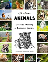 All About Animals - Creative Writing & Research Journal: Write, Color, Research & Doodle - All Ages