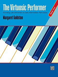 The Virtuosic Performer, Bk 1: 9 Exciting Late Elementary to Early Intermediate Piano Solos
