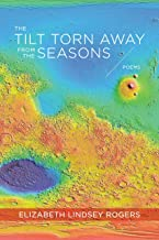 The Tilt Torn Away from the Seasons: Poems (ACRE)