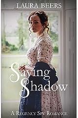 Saving Shadow: A Regency Spy Romance (The Beckett Files Book 1) Kindle Edition