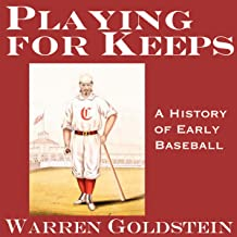 Playing for Keeps: A History of Early Baseball (20th Anniversary Edition)