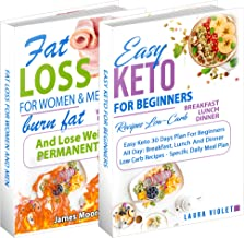 Keto Diet and Fat Loss: 2 Manuscripts - Easy Keto Diet For Beginners – Fat Loss For Woman And Men - Burn Fat: This Book In...
