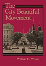 The City Beautiful Movement (Creating the North American Landscape)