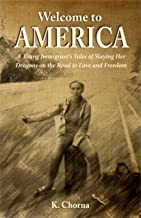 Welcome to America: A Young Immigrant's Tales of Slaying Her Dragons on the Road to Love and Freedom