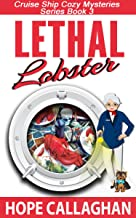 Lethal Lobster: A Cruise Ship Cozy Mystery (Cruise Ship Cozy Mysteries Book 3)
