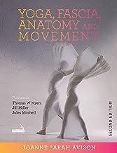 Yoga, Fascia, Anatomy and Movement, Second Edition (English Edition)