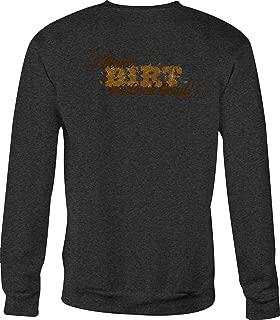 Crewneck Sweatshirt Make Dirt Look Good for Women