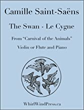 The Swan - Le Cygne for Flute & Piano (Violin & Piano) - From The Carnival of the Animals/Carnival Des Animaux