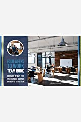 Four Weeks to Work Team Book: Preparing Your Team for Onboarding a New Hire Kindle Edition