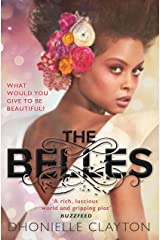 The Belles: The NYT bestseller by the author of TINY PRETTY THINGS (Belles 1) Kindle Edition