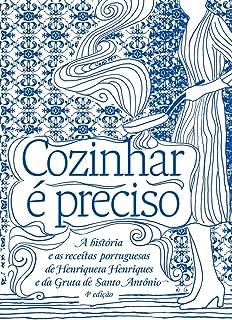 Cozinhar é preciso: a história e as receitas portuguesas d