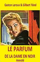 Le Parfum de la dame en noir, Annoté (French Edition)