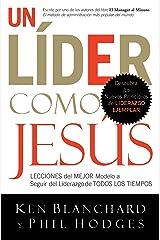 Un líder como Jesús: Lecciones del mejor modelo a seguir del liderazgo de todos los tiempos (Spanish Edition) Kindle Edition