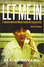 Let Me In: A Japanese American Woman Crashes the Corporate Club 1976-1996