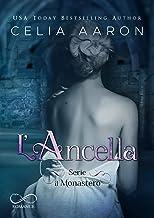 L'Ancella: Il Monastero Vol. 1 (Italian Edition)