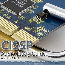 CISSP Audio Study Guide: Be Ready for the CISSP Exam! Contains CISSP Practice Questions! Best CISSP Test Prep