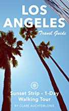 Sunset Strip Travel Guide (Unanchor) - Sunset Strip, Los Angeles - 1-Day Walking Tour