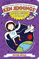 Outer Space (Ken Jennings' Junior Genius Guides) Kindle Edition