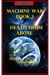 Exodus: Machine War: Book 3: Death From Above Kindle Edition