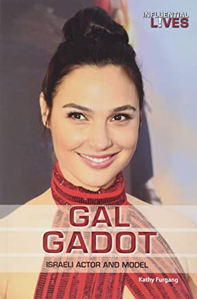 Gal Gadot: Israeli Actor and Model (Influential Lives)
