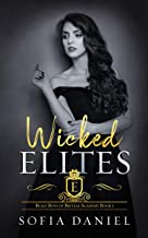 Wicked Elites: A Reverse Harem College Bully Romance (Bully Boys of Brittas Academy Book 1)