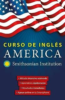 Curso de inglés América. Smithsonian. Inglés en 100 días / America English Course by Smithsonian (Spanish Edition)