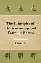 The Principles of Horsemanship and Training Horses (English Edition)