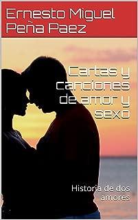 Cartas y canciones de amor y sexo: Historia de dos amores (Spanish Edition)