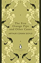 The Five Orange Pips and Other Cases (The Penguin English Library)