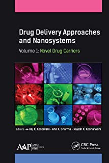 Drug Delivery Approaches and Nanosystems, Volume 1: Novel Drug Carriers (English Edition)