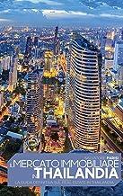 Il mercato immobiliare in Thailandia: La guida definitiva sul Real Estate in Thailandia, Real Estate in Thailand (Italian ...