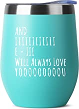 And I Will Always Love You - Birthday Gifts for Women or Men - Stainless Steel Tumbler - 12 oz Mint Tumblers with Lid - Funny Anniversary Gift Ideas for Him, Her, Husband or Wife. Insulated Cups