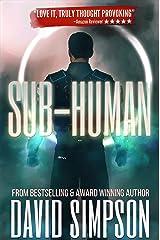Sub-Human (Book 1): A Science Fiction Novel (Post-Human Series) Kindle Edition