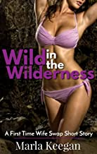 Wild in the Wilderness: A First Time Wife Swap Short Story