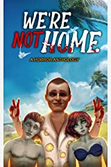 We're Not Home: A Horror Anthology (A Shade of Grimm Book 1) Kindle Edition