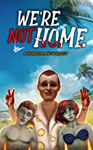 We're Not Home: A Horror Anthology (A Shade of Grimm Book 1)