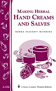 Making Herbal Hand Creams and Salves: Storey's Country Wisdom Bulletin A-256 (Storey Country Wisdom Bulletin, A-256)